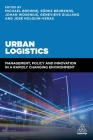 Urban Logistics: Management, Policy and Innovation in a Rapidly Changing Environment Cover Image