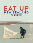 Eat Up New Zealand: Recipes and Stories Cover Image