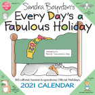 Sandra Boynton's Every Day's a Fabulous Holiday 2021 Wall Calendar Cover Image