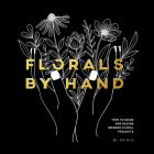 Florals By Hand: How to Draw and Design Modern Floral Projects Cover Image