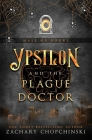 Ypsilon and The Plague Doctor (Hall of Doors #4) Cover Image