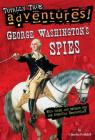 George Washington's Spies (Totally True Adventures) Cover Image