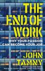 The End of Work: Why Your Passion Can Become Your Job Cover Image
