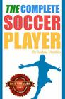 The Complete Soccer Player: Best Seller Cover Image