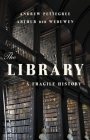 The Library: A Fragile History Cover Image