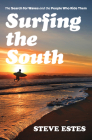 Surfing the South: The Search for Waves and the People Who Ride Them Cover Image