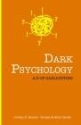 Dark Psychology: A - Z of Gaslighting Cover Image