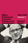 Milton Friedman and Economic Debate in the United States, 1932–1972, Volume 1 Cover Image