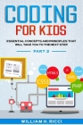 Coding For Kids: Essential Concepts and Principles That Will Take You To The Next Step PART 2 Cover Image