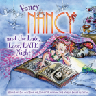 Fancy Nancy and the Late, Late, Late Night (Fancy Nancy (8x8)) Cover Image