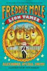 Freddie Mole: Lion Tamer Cover Image