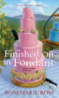 Finished Off in Fondant (A Courtney Archer Mystery #2) Cover Image
