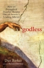 Godless: How an Evangelical Preacher Became One of America's Leading Atheists Cover Image