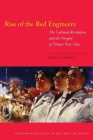 Rise of the Red Engineers: The Cultural Revolution and the Origins of China's New Class (Contemporary Issues in Asia and Pacific) Cover Image