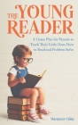 The Young Reader: A Game Plan for Parents to Teach Their Little Ones How to Read and Problem Solve Cover Image