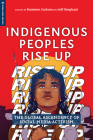 Indigenous Peoples Rise Up: The Global Ascendency of Social Media Activism (Global Media and Race) Cover Image