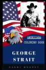 George Strait Americana Coloring Book: Patriotic and a Great Stress Relief Adult Coloring Book Cover Image