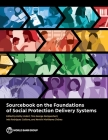 Sourcebook on the Foundations of Social Protection Delivery Systems Cover Image