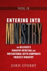 Entering Into Ministry Vol II: The Believer's Ministry - Spiritual and Motivational Gifts - Corporate Priestly Ministry Cover Image