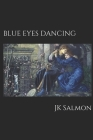 Blue Eyes Dancing: Revised Fourth Edition Cover Image