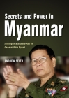 Secrets and Power in Myanmar: Intelligence and the Fall of General Khin Nyunt Cover Image