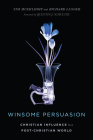 Winsome Persuasion: Christian Influence in a Post-Christian World Cover Image