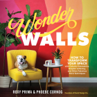 Wonder Walls: How to Transform Your Space with Colorful Geometrics, Graphic Lettering, and Other Fabulous Paint Techniques Cover Image