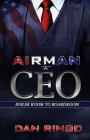 Airman to CEO: From the Boiler Room to the Boardroom Cover Image