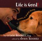 Life Is Good: Lessons in Joyful Living Cover Image