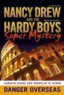 Danger Overseas (Nancy Drew/Hardy Boys #2) Cover Image