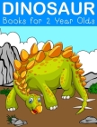 Dinosaur Books for 2 Year Olds: Fantastic Dinosaur Colouring Books for Children Ages 2-5 Years Olds Cover Image