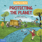 Protecting the Planet (Together in Our World) Cover Image