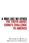A War Like No Other: The Truth about China's Challenge to America Cover Image