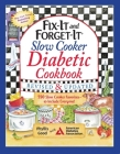 Fix-It and Forget-It Slow Cooker Diabetic Cookbook: 550 Slow Cooker Favorites—to Include Everyone Cover Image