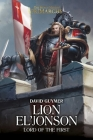 Lion El'Jonson: Lord of the First (The Horus Heresy: Primarchs) Cover Image
