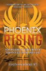 Phoenix Rising: From the Ashes of Desert One to the Rebirth of U.S. Special Operations Cover Image