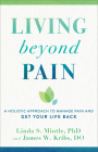 Living Beyond Pain: A Holistic Approach to Manage Pain and Get Your Life Back Cover Image