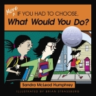 More If You Had to Choose What Would You Do? Cover Image