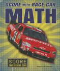 Score with Race Car Math (Score with Sports Math (Enslow)) Cover Image