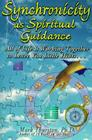 Synchronicity as Spiritual Guidance: All of Life's Working Together to Leave Your Little Hints Cover Image