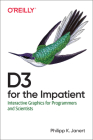 D3 for the Impatient: Interactive Graphics for Programmers and Scientists Cover Image