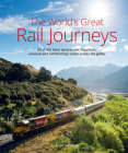 The World's Great Rail Journeys Cover Image
