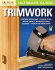 Ultimate Guide: Trimwork (Ultimate Guide To... (Creative Homeowner)) Cover Image