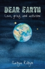 Dear Earth: Love, grief and activism Cover Image