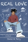 Real Love: Strategies for Reaching Students When they See No Way Out Cover Image