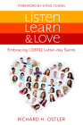 Listen, Learn, and Love: Embracing Lgbtq Latter-Day Saints Cover Image
