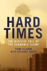 Hard Times: The Divisive Toll of the Economic Slump Cover Image