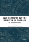 Land Registration and Title Security in the Digital Age: New Horizons for Torrens Cover Image