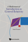 A Mathematical Introduction to General Relativity Cover Image