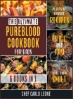 The Ultimate Pureblood Cookbook for Dads [6 IN 1]: Plenty of Vibrant Recipes to Grill and Fry to Make Them Smile Cover Image